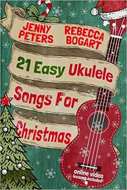 21 Easy Ukulele Songs For Christmas Ukulele Songbook