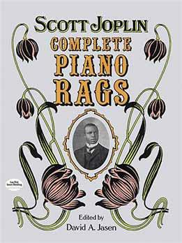 David A. Jasen - Complete Piano Rags by Scott Joplin