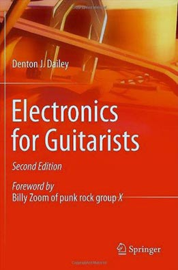 Denton J. Dailey - Electronics For Guitarists