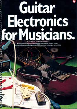 Donald Brosnac - Guitar Electronics For Musicians