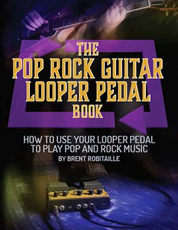 The Pop Rock Guitar Looper Pedal Book