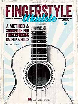Fred Sokolow - Fingerstyle Ukulele. A Method & Songbook For Fingerpicking Backup & Solos