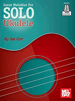 Joe Carr - Great Melodies For Solo Ukulele