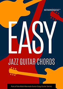 Matt Warnock - Easy Jazz Guitar Chords