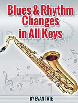 Evan Tate - Blues & Rhythm Changes In All Keys