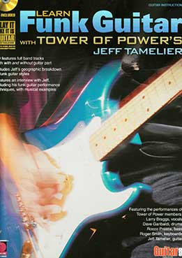 Jeff Tamelier - Learn Funk Guitar With Tower Of Power