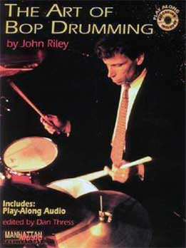 John Riley - The Art Of Bop Drumming