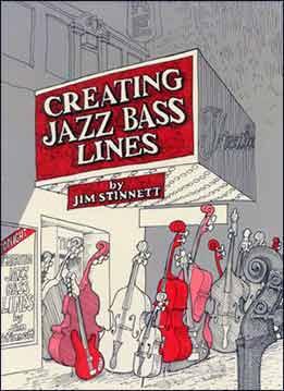 Jim Stinnett - Creating Jazz Bass Lines