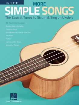 More Simple Songs For Ukulele - The Easiest Tunes To Strum & Sing On Ukulele