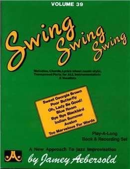 Jamey Aebersold - Swing Swing Swing, Vol. 39