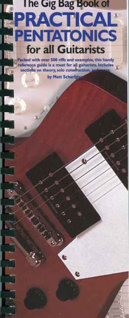 Matt Scharfglass - The Gig Bag Book Of Practical Pentatonics For All Guitarists