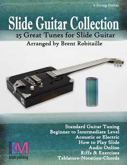 Brent Robitaille - Slide Guitar Collection - 25 Great Slide Tunes In Standard Tuning!