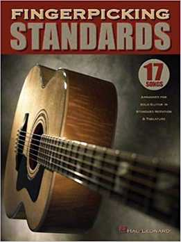 Fingerpicking Standards - 17 Songs Arranged For Solo Guitar