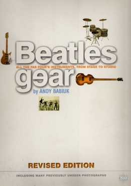Andy Babiuk - Beatles Gear - All The Fab Four's Instruments, From Stage To Studio