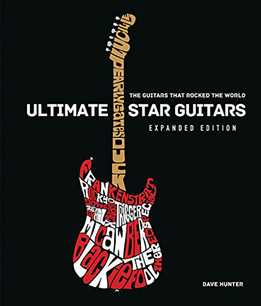 Dave Hunter - Ultimate Star Guitars - The Guitars That Rocked The World