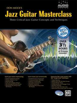 Don Mock's Jazz Guitar Masterclass - Three Critical Jazz Guitar Concepts And Techniques