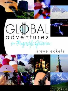 Steve Eckels - Global Adventures For Fingerstyle Guitarists