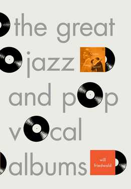 Will Friedwald - The Great Jazz And Pop Vocal Albums