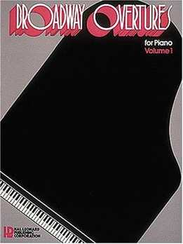 Broadway Overtures For Piano Vol. 1