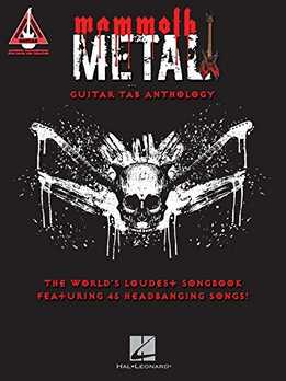 Mammoth Metal Guitar Tab Anthology - The World's Loudest Songbook Featuring 45 Headbanging Songs
