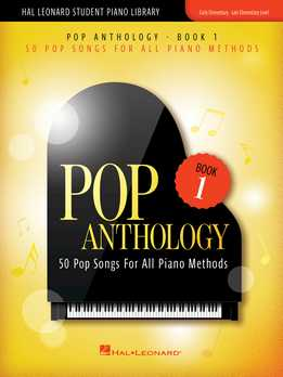Pop Anthology - Book 1 - 50 Pop Songs For All Piano Methods