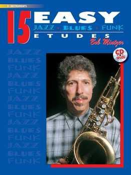 Bob Mintzer - 15 Easy Jazz Blues Funk Etudes For Bb & Eb Instruments
