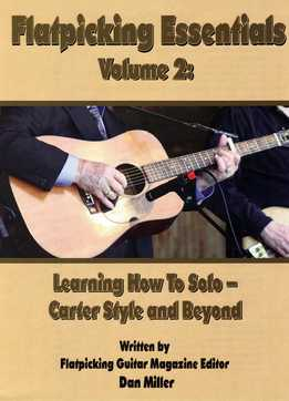 Dan Miller – Flatpicking Essentials Vol. 2 - Learning How To Solo - Carter Style & Beyond