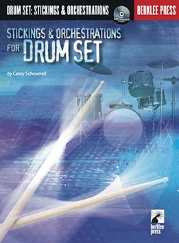 Casey Scheuerell - Berklee Sticking & Orchestration For Drumset