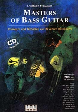 Christoph Stowasser - Masters Of Bass Guitar. Konzepte und Techniken aus 40 Jahren Bassgitarre. Mit mehr als 200 Licks
