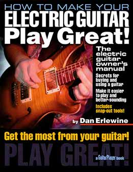 Dan Erlewine - How to Make Your Electric Guitar Play Great