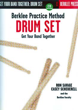 Ron Savage - Berklee Practice Method Drum Set. Get Your Band Together