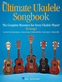 The Ultimate Ukulele Songbook The Complete Resource For Every Uke Player!