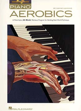 Wayne Hawkins - Piano Aerobics A Multi-Style, 40-Week Workout Program For Building Real-World Technique