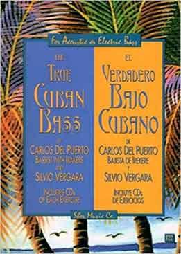 Carlos Del Puerto, Silvio Vergara - The True Cuban Bass