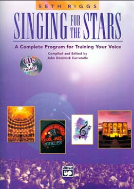 Seth Riggs - Singing For The Stars. A Complete Program For Training Your Voice