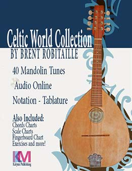Brent Robitaille - Celtic World Collection - Mandolin. 40 Tunes For Mandolin