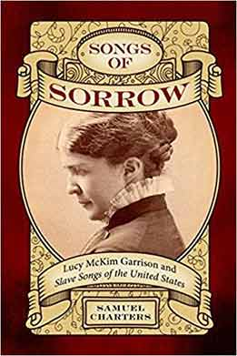 Songs Of Sorrow - Lucy McKim Garrison And Slave Songs Of The United States