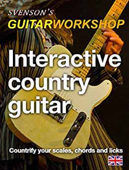Svenson's Guitar Workshop - Interactive Country Guitar. Countrify Your Scales, Chords And Licks
