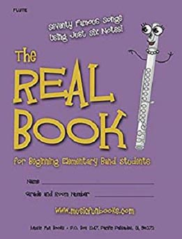The Real Book For Beginning Elementary Band Students (Flute) - Seventy Famous Songs Using Just Six Notes