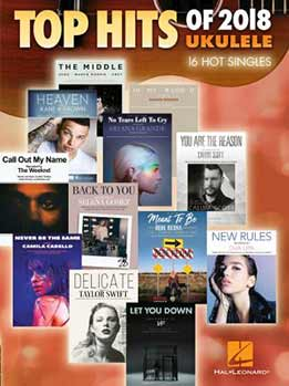 Top Hits of 2018 Songbook - 16 Hot Singles (For Ukulele)