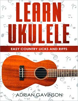 Adrian Gavinson - Learn Ukulele. Easy Country Licks And Riffs