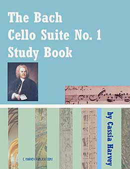Cassia Harvey - The Bach Cello Suite No. 1 Study Book