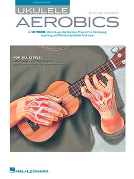 Chad Johnson - Ukulele Aerobic - For All Levels, From Beginner To Advanced