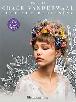 Grace Vanderwaal - Just The Beginning Songbook