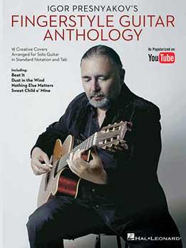 Igor Presnyakov - Fingerstyle Guitar Anthology