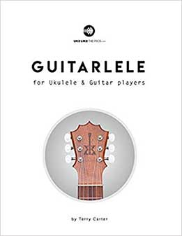 Terry Carter - Guitarlele For Ukulele And Guitar Players