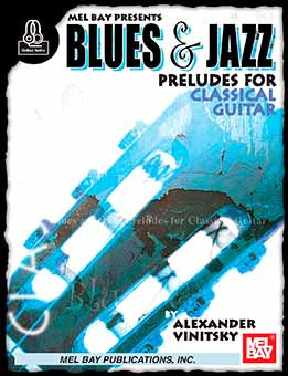 Alexander Vinitsky - Blues & Jazz Preludes For Classical Guitar