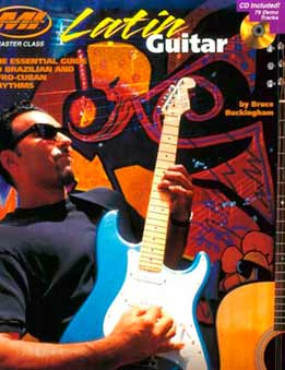 Bruce Buckingham - Latin Guitar. The Essential Guide To Brazilian And Afro-Cuban Rhythms