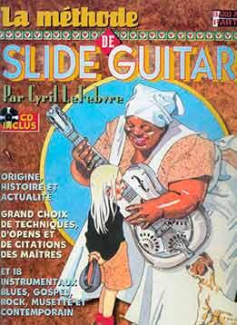 Cyril Lefebvre - La Methode Slide Guitar