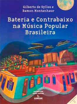 Gilberto De Syllos – Bateria E Contrabaixo Na Musica Popular Brasileira